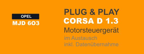 Plug&Play Opel Corsa D 1,3 MJD6O3 MJD603 Steuergerät im AUSTAUSCH inkl. Datenübernahme
